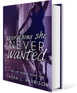 Everything She Never Wanted by Tasha L. Harrison