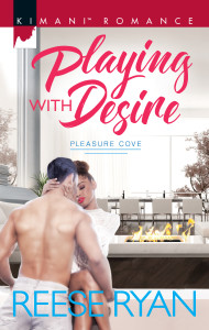 Playing with Desire by Reese Ryan -- Pleasure Cove Book #1